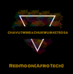 Chavu Twins – Redmoon Ft. Chukwu & Ketso SA (Afro Tech)