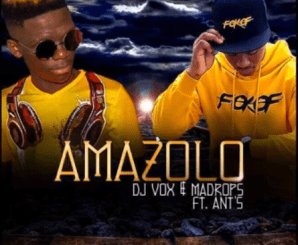 DJ Vox & Madrops – Amazolo Ft. Ants