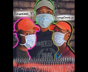 Dj Manenze, Swacee T & Swaggcookie – COVID-19 Stay Home (Amapiano 2020)
