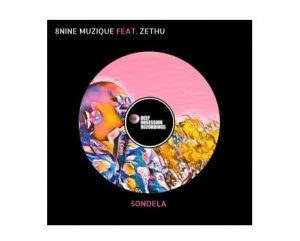 8nine Muzique Ft. Zethu – Sondela
