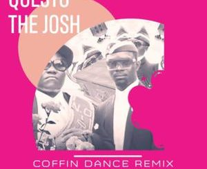 DJ Questo x The Josh – Coffin Dance (Afro Mix)