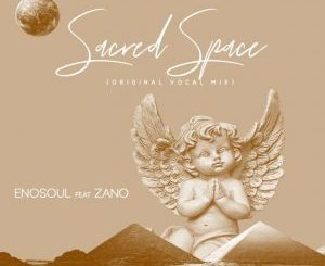 Enosoul feat. Zano – Sacred Space (Vocal Mix)