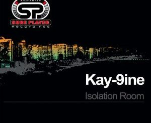 Kay-9ine – Isolation Room (Original Mix)