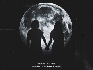 Kid Trunks – Do You Know What Is Right? (Feat. Noah Cyrus)