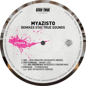 EP: Myazisto Remixes Stay True Sounds
