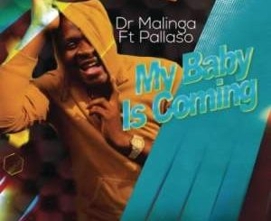 Dr Malinga - My Baby Is Coming Ft. Pallaso