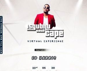 Ed Harris - Isgubhu Sase Cape (Virtual Experience)