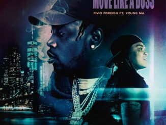Fivio Foreign – Move Like A Boss (feat. Young M.A)