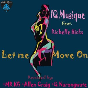 EP: IQ Musique & Richelle Hicks – Let Me Move On (Incl. Remixes)