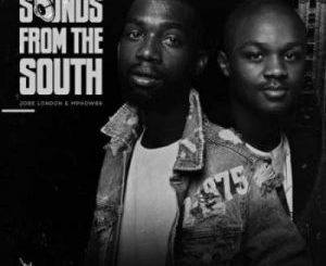 Ep: Mphow69 & Jobe London – Sounds From The South