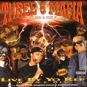 ALBUM: Three 6 Mafia - Live By Yo Rep