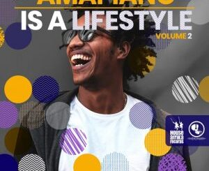 ALBUM: Various Artists – Amapiano Is A Lifestyle Vol 2