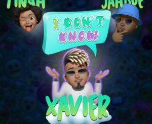 VIDEO: Xavier – I Don't Know Ft. Jahbue & Tinah