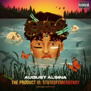 ALBUM: August Alsina – The Product III: stateofEMERGEncy