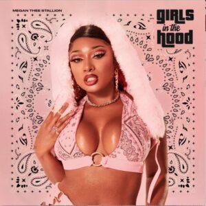 Megan Thee Stallion – Girls in the Hood