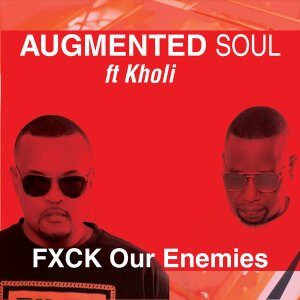 Augmented Soul - FXCK Our Enemies (Extended) Ft. Kholi