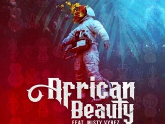 Bo Maq - African Beauty Ft. Misty Vybez & CivilTheSound
