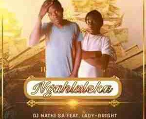 DJNATHI SA – NGAHLULEKA FT. LADY-BRIGHT