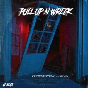 LD Beats – Pull Up N Wreck Ft. CrownedYung & Hanna