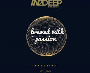Mk Clive – Brewed With Passion Ft. Enosoul