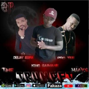 Pro Tee – The Trumpet Ways Ft. King Saiman & Deejay Zebra SA