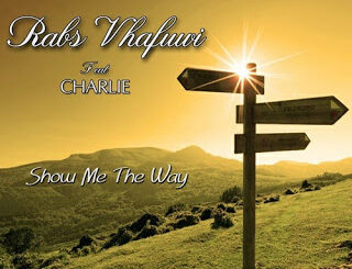 Rabs Vhafuwi - Show Me The Way Ft. Charlie