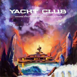 Strick - Yacht Club (feat. Young Thug & Ty Dolla $ign)