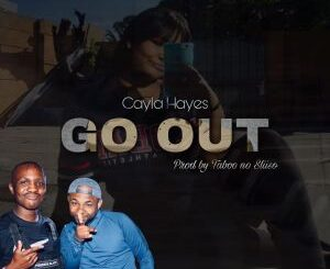 Taboo No Sliiso - Go Out Ft. Cayla Hayes