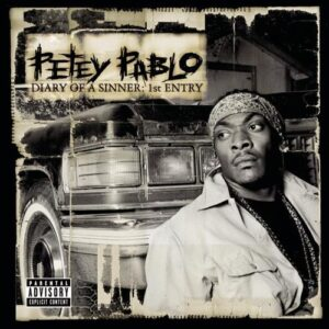 ALBUM: Petey Pablo - Diary of a Sinner: 1st Entry