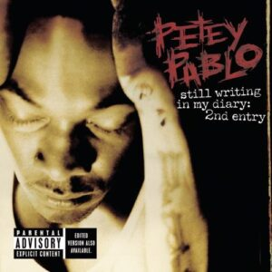 ALBUM: Petey Pablo - Still Writing In My Diary: 2nd Entry