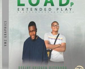 Deejay-Svidge - Load Up Ft. Dj Thando