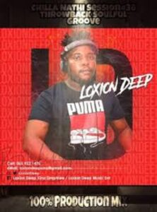 Loxion Deep – Chilla Nathi Session #36 100% Production Mix #Throwback Soulful Groove