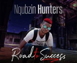 Nqubzin Hunters – Ngak'sasa Ft. Dj Skhu, Magnetic Point, Trademark