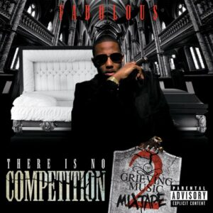 ALBUM: Fabolous - There Is No Competition 2: The Grieving Music Mixtape
