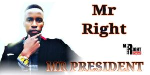 Mr Right – Mr President Open The Beer