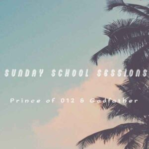 Prince of 012 - Sunday School Sessions Ft. Godfather