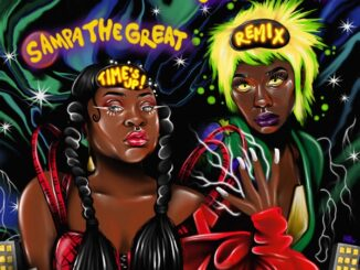 Sampa the Great – Time's Up (Remix) [feat. Junglepussy]