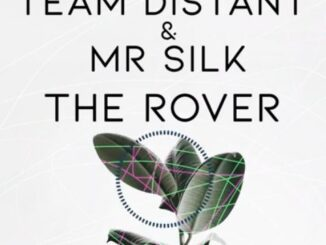 Team Distant – The Rover Ft.Mr Silk
