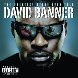 ALBUM: David Banner - The Greatest Story Ever Told