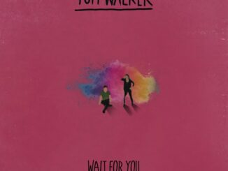 Tom Walker & Zoe Wees – Wait for You