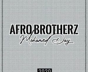 VIDEO: Afro Brotherz – Mohamed Day