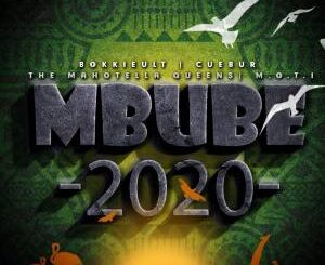 BokkieUlt – Mbube 2020 Ft. Cuebur, M.O.T.I & The Mahotella Queens