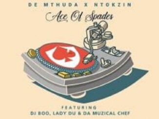 De Mthuda - Ace Of Spades Ft. Ntokzin