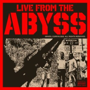 Denzel Curry – Live From The Abyss