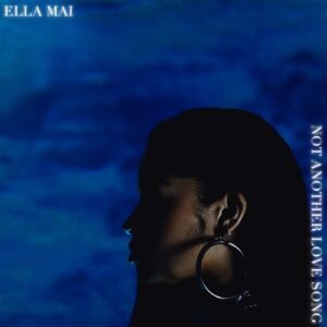 Ella Mai - Not Another Love
