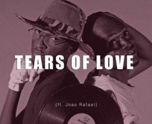 Rivic Jazz – Tears Of Love Ft. Joao Rafael