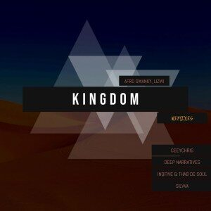 Afro Swanky – Kingdom Ft. Lizwi (InQfive & Thab De Soul Special Xchanger)