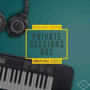 Cosmiic Child – Private Sessions 002