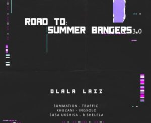 EP: Dlala Lazz – Road To: Summer Bangers 3.0