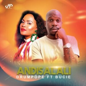 DrumPope – Andisalali (AfroTech Mix) Ft. Bucie & OSKIDO